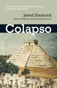 Colapso: Por qué Unas Sociedades Perduran y Otras Desaparecen - Jared Diamond - Debolsillo
