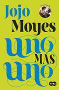 Uno más uno (Fuera de Coleccion Suma. ) - Jojo Moyes - Suma De Letras