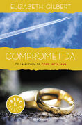 Comprometida: Una Historia de Amor (Best Seller) - Elizabeth Gilbert - Punto De Lectura