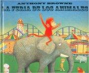 La Feria De Los Animales - Anthony Browne - Fondo de Cultura Económica