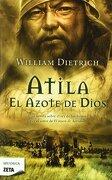 Atila. El Azote de Dios (b de Bolsillo) - William Dietrich - B De Bolsillo