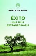 Éxito. Una Guía Extraordinaria - Robin Sharma - Debolsillo