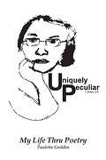 Uniquely Peculiar: My Life Thru Poetry (libro en inglés)