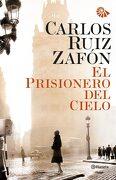 El Prisionero del Cielo (Rústica) (el Cementerio de los Libros Olvidados) - Carlos Ruiz Zafón - Editorial Planeta