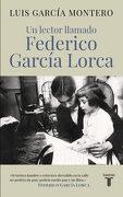 Un Lector Llamado Federico García Lorca - LUIS GARCIA MONTERO - Taurus