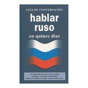 Hablar Ruso en Quince Dias - Varios Autores - Libreria Universitaria