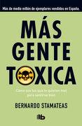 Más Gente Tóxica - Bernardo Stamateas - B De Bolsillo