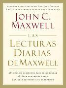 Las Lecturas Diarias de Maxwell: 365 Dias de Sabiduria Para Desarrollar el Lider Dentro de Usted e Influir en Otros a su Alrededor = the Maxwell Daily - John C. Maxwell - Grupo Nelson