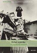 Echar a Perder: Un Análisis del Deterioro (gg Mixta (Gustavo Gili)) - Kevin Lynch - Editorial Gustavo Gili, S.L.
