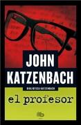 El Profesor - John Katzenbach - B De Bolsillo