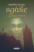 Sgàile (Espectro) de Carolina Lozano (Fantasy) - Carolina Lozano - Edebé