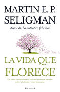 La Vida que Florece - Martin E. P. Seligman - B