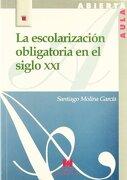 La Escolarización Obligatoria en el Siglo xxi - Santiago Molina García - La Muralla