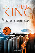Quien Pierde Paga (Trilogía Bill Hodges 2) (Best Seller) - Stephen King - Debolsillo