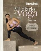 Mi Diario de Yoga (Women's Health): Cuerpo y Mente Sanos en 4 Semanas - Xuan-Lan; Women's Health - Grijalbo Ilustrados