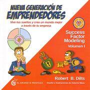 Nueva Generación de Emprendedores: Vive tus Sueños y Crea un Mundo Mejor a Través de tu Empresa - Robert Dilts - El Grano De Mostaza
