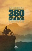 360 Grados: Una Mujer, una Moto y el Mundo - Alicia Sornosa - Bandaaparte Editores
