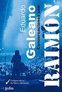 Conversaciones con Raimon - Eduardo Galeano,Raimon - Gedisa