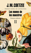 Las Manos de los Maestros. Ensayos Selectos ii - J.M. Coetzee - Literatura Random House