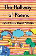 The Hallway of Poems: A Mark Keppel Student Anthology (libro en inglés)
