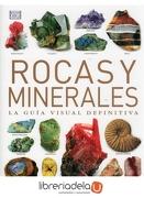 Rocas y Minerales: La Guía Visual Definitiva - Ronald L. Bonewitz - Omega