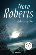 Admiración - Nora Roberts - Debolsillo