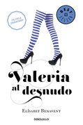 Valeria al Desnudo - Elísabet Benavent - Debolsillo