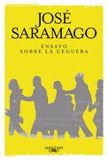 Ensayo Sobre la Ceguera - José Saramago - Alfaguara