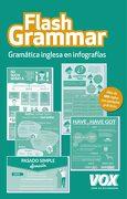 Flash Grammar: Gramática Inglesa en Infografías - Larousse Planeta - Vox