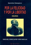 Por la Felicidad y por la Libertad - Maximilien Robespierre - El Viejo Topo