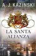 La Santa Alianza - A. J. Kazinski - Ediciones B
