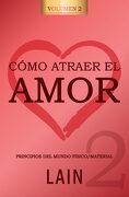 Cómo Atraer el Amor 2 - Lain Garcia Calvo - Autor-Editor