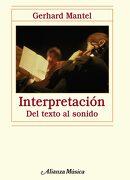 Interpretación: Del Texto al Sonido (Alianza Música (Am)) - Gerhard Mantel - Alianza