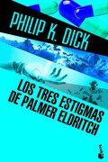 Los Tres Estigmas de Palmer Eldritch - Philip K. Dick - Booket