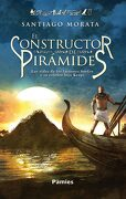 El Constructor de Pirámides - Santiago Morata - Ediciones Pàmies