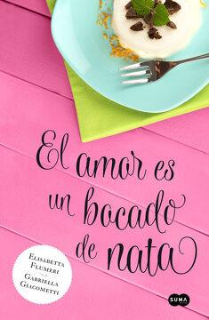 portada El Amor es un Bocado de Nata (Fuera de Coleccion Suma. )