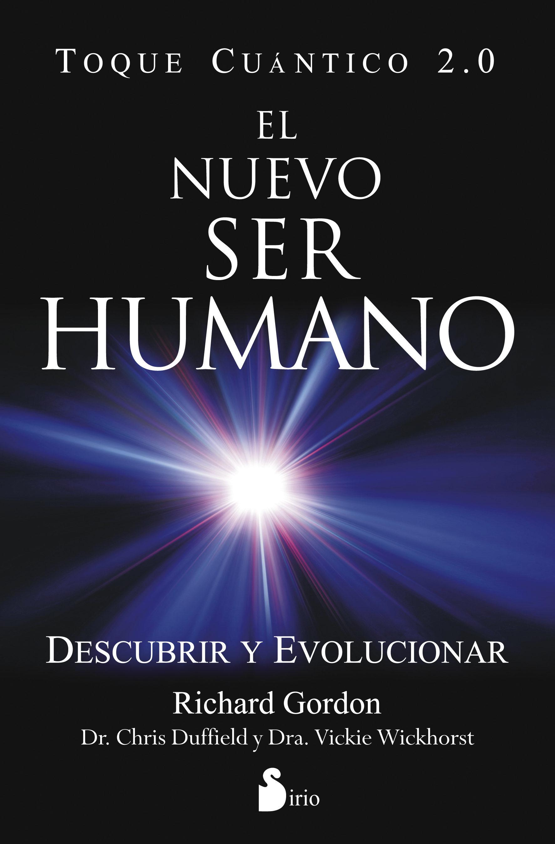El nuevo ser humano: toque cuántico 2.0; richard gordon