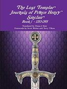 The Lost Templar Journals of Prince Henry Sinclair Book 1 - 1353-1395 (libro en inglés)