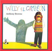 Willy el Campeon (Especiales de a la Orilla del Viento) - Anthony Browne - Fondo De Cultura Económica