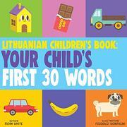 Lithuanian Children's Book: Your Child's First 30 Words (libro en inglés)