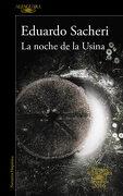 La Noche de la Usina (Premio Alfaguara de Novela 2016) (Hispanica) - Eduardo Sacheri - Alfaguara