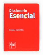 Diccionario Esencial. Lengua Española - Equipo Pedagógico Ediciones Sm - Ediciones Sm