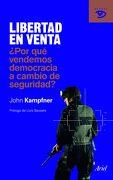 Libertad en Venta:  Por qué Vendemos Democracia a Cambio de Seguridad? (Actual (Ariel)) - John Kampfner - Ariel