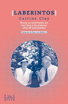 portada Laberintos: Emma, su Matrimonio con Carl Jung y los Primeros Años del Psicoanálisis (Escrituras)