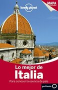 Lo Mejor de Italia 3: Para Conocer la Esencia del País (Guías lo Mejor de Ciudad Lonely Planet) - Abigail Blasi; Donna Wheeler; Brendan Sainsbury; Helena Smith; Virginia Maxwell; Kerry Christiani; Paula Hardy; Duncan Garwood; Cristian Bonetto; Gregor Clark - Lonely Planet