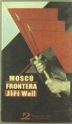Moscú: Frontera, 2ª ed. (Letras del Oriente y del Mediterráneo) - Jirí Weil - Ediciones Del Oriente Y Del Mediterráneo