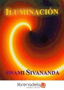 Iluminacion - Swami Sivananda - Ediciones Libreria Argentina