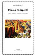 Poesía completa - Aldous Huxley - CATEDRA