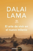 El Arte de Vivir en el Nuevo Milenio - Dalai Lama - Debolsillo