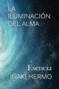 La Iluminacion del Alma: Esencia